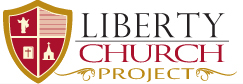 Liberty Church Project with Pastor Chuck Baldwin